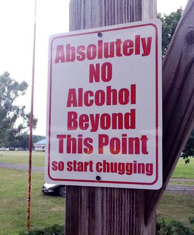 Absolutely No Alcohol beyond this point so start chugging funny sign