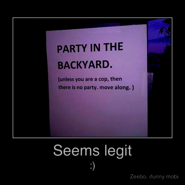 funny party in the backyard unless you are a cop sign