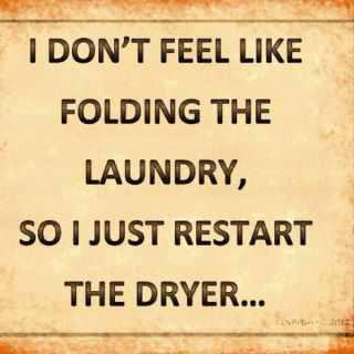 I don't feel like folding the laundry so i just restart the dryer funny picture