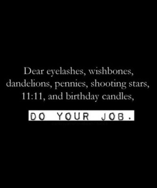 dear eyelashes, 11:11 do your job funny quote