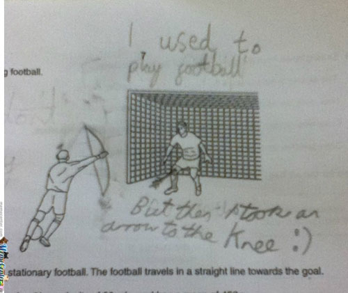funny I used to play football until I took an arrow to the knee test answer