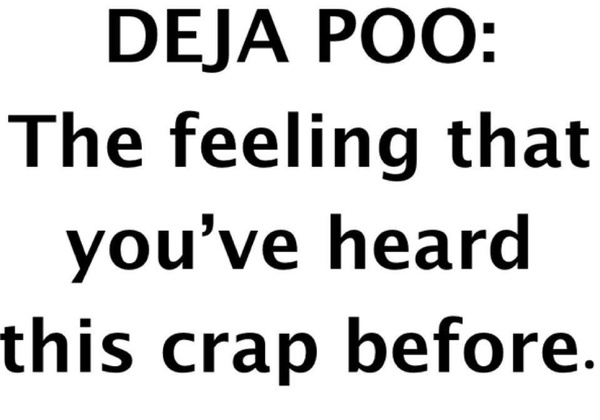 Deja Poo the feeling you've head this crap before funny quote