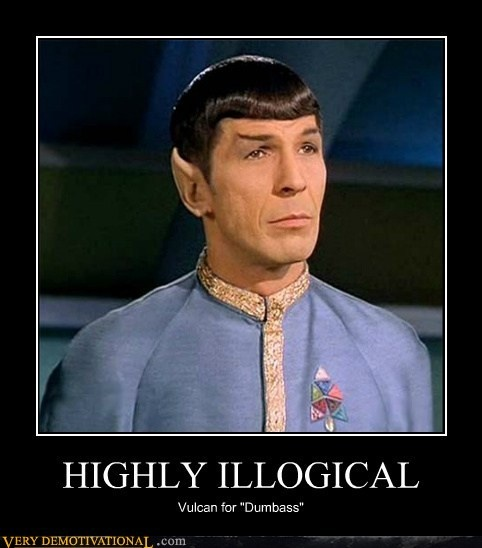 funny highly illogical spock vulcan for dumbass caption photo