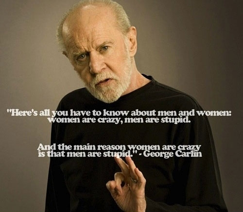 funny men are stupid George Carlin Quote