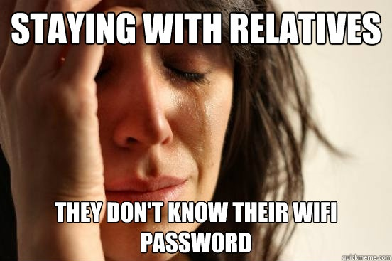 funny staying with relatives don't know their wifi password caption photo