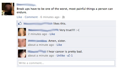 funny breakups are the most painful thing in the world i hear cancer is pretty bad
