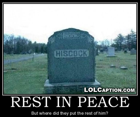 funny hiscock last name on tombstone where is the rest of him