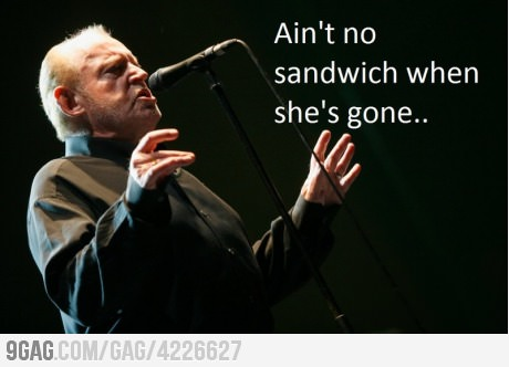 funny aint no sandwich when she's gone caption picture