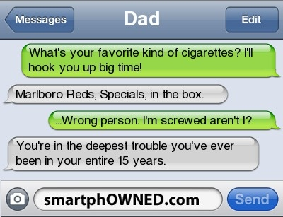 funny cigarettes wrong person I'm screwed aren't I text message
