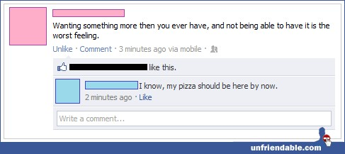 wanting something more than you ever have pizza status funny facebook status