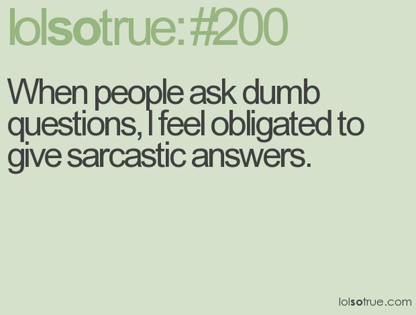 Funny Life Quotes Funny Sayings Questions