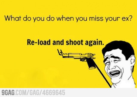 funny quote miss your ex reload and shoot again quote