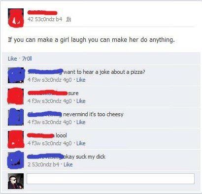funny if you can make a girl laugh you can make her do anything funny facebook status
