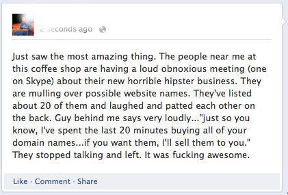 funny person in coffee shops steals all good website names because people talked too loud