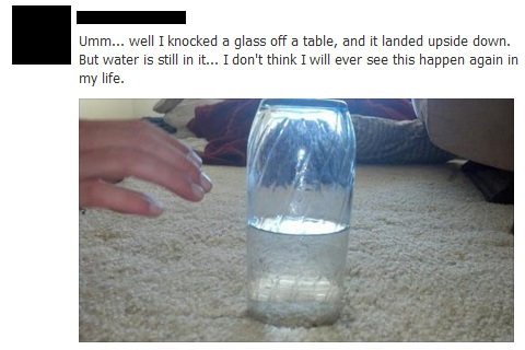 glass falls lands on floor upside down with water still inside funny status