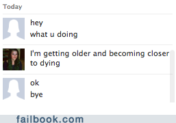what are you doing getting older ready to die ok bye funny status