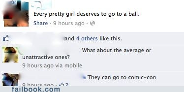 all attractive girls deserve to a ball the unattractive ones can go to comicon