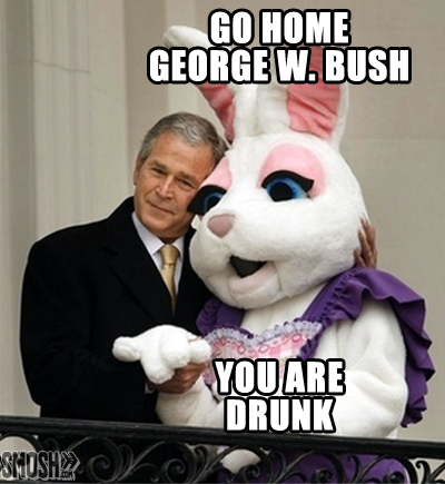 funny photo go home george w bush you are drunk caption photo