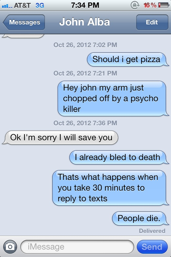 funny text message that's what happens when you take over 30 mintues to text someone back people die