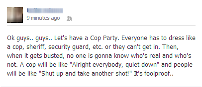 funny status let's have a cop party all dress like cops failproof