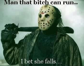 funny caption picture photo jason man that bitch can run bet she falls