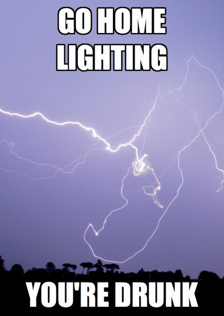 funny caption picture go home lightning you are drunk