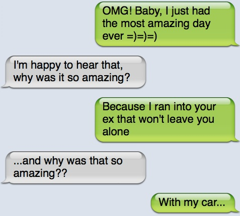 funny text message ran into you ex with my car