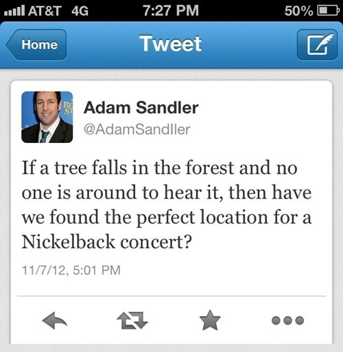 funny twitter status adam sandler tree falls in the woods perfect location for nickelback concert