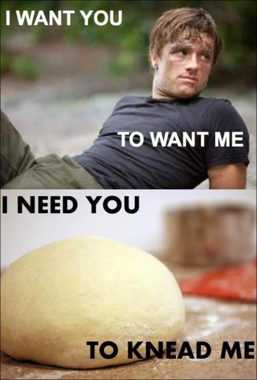 funny caption picture i want you to want me need you to knead me bread loaf