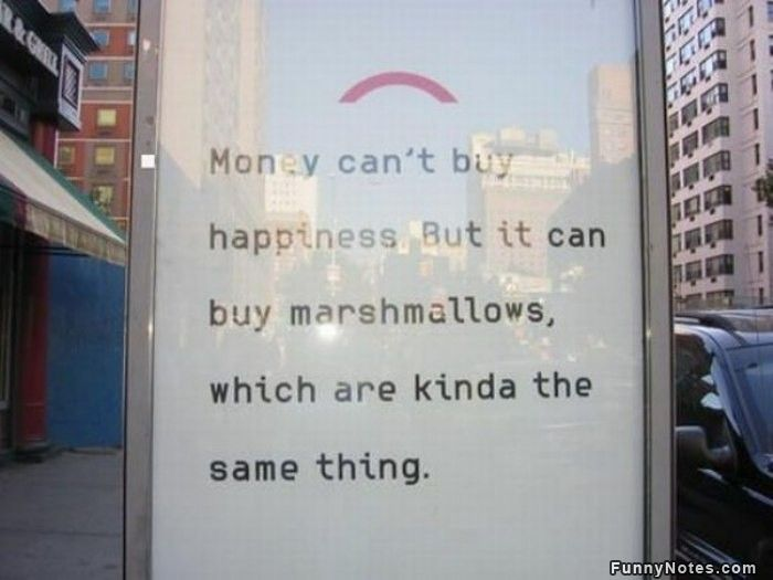 funny billboard sign money can't buy happiness but it can buy marshmallows whichi is kinda the same thing