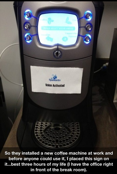 funny prank new coffee machine put sign on that said voice activated