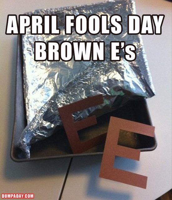 funny prank, april fool's day pranks, april fools pranks, brown e's