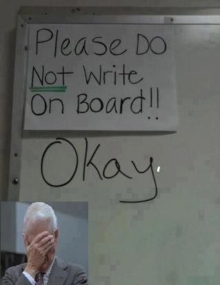 funny please do not write on board ok facepalm fail