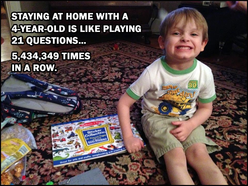 funny caption picture staying home with a 4 year old is like playing 20 questions