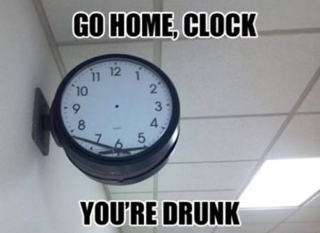 funny go home clock you are drunk