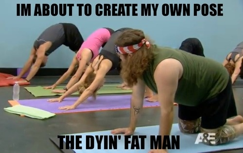 funny caption about to create my own yoga pose the dyiin fat man