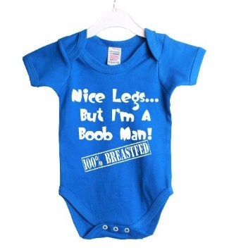 funny baby onesie nice legs but I am a boob man
