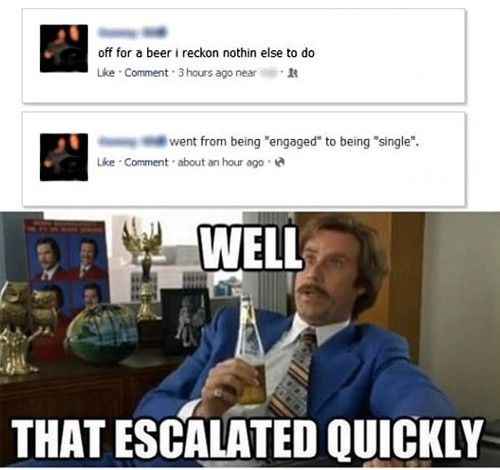 Funny well that escalated quickly will Ferrell meme pictures photos wow off for a beer married to single facebook status