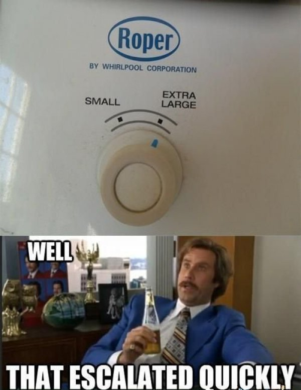 Funny well that escalated quickly will Ferrell meme pictures photos wow small laundry load extra large