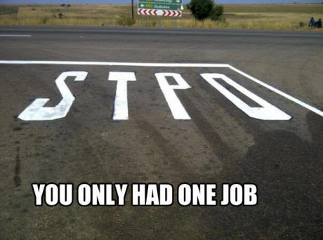 funny you had one job stop spelled wrong on street stpo