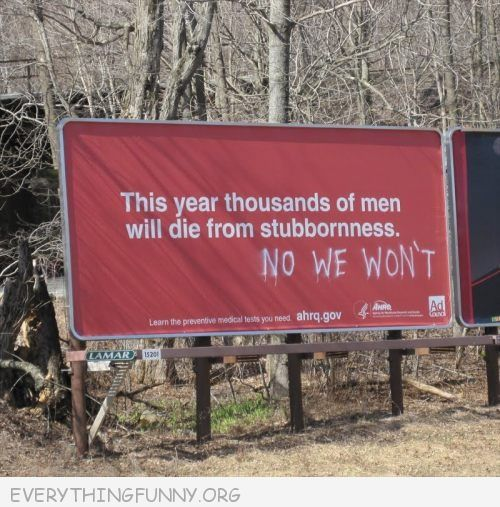 funny billboard signs this year thousands of men will die from stubbornness no we won't
