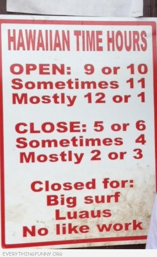 funny sign Hawaiian hours