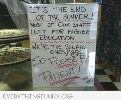 funny billboards sigsn end of summer staff left for higher educations we're the stupid ones please be patient