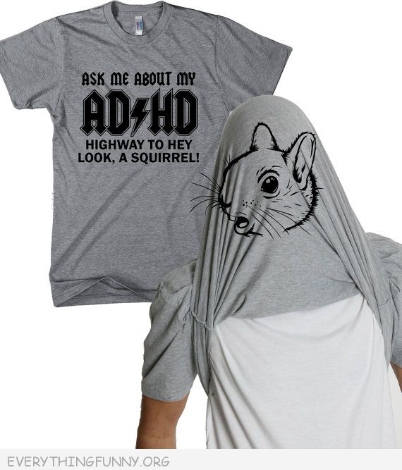 funny t shirts adhd highway to hey look a squirrel flip shirt