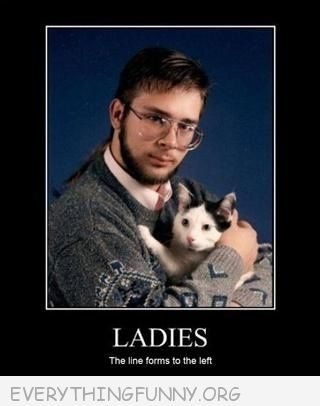 funny caption man holding cat ladies line up to the left
