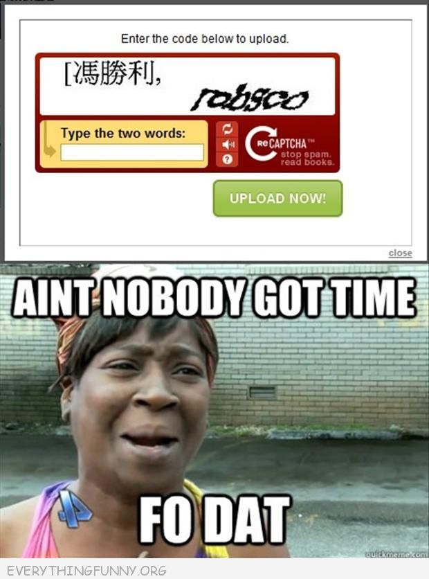captcha in chinese ain't nobody got time fo dat meme