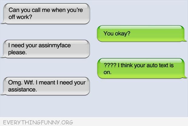 funny text message funy need  your assinmyface