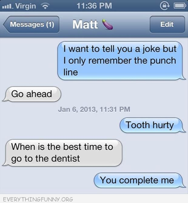 funny text message punch line tooth hurty you complete me