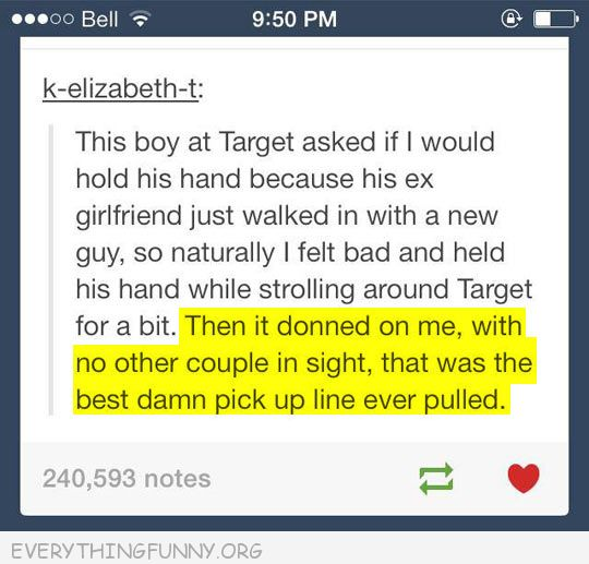 funny tumblr text  post best pickup line ever target hold hand make my ex girlfriend jealous