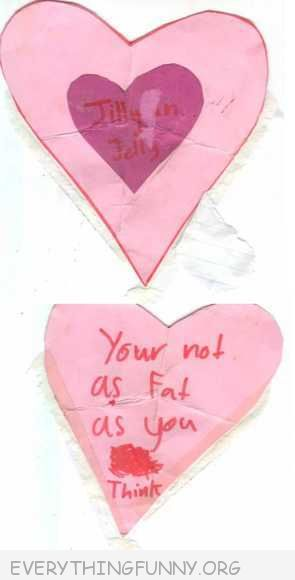 funny notes valentine you are not as fat as you think you are